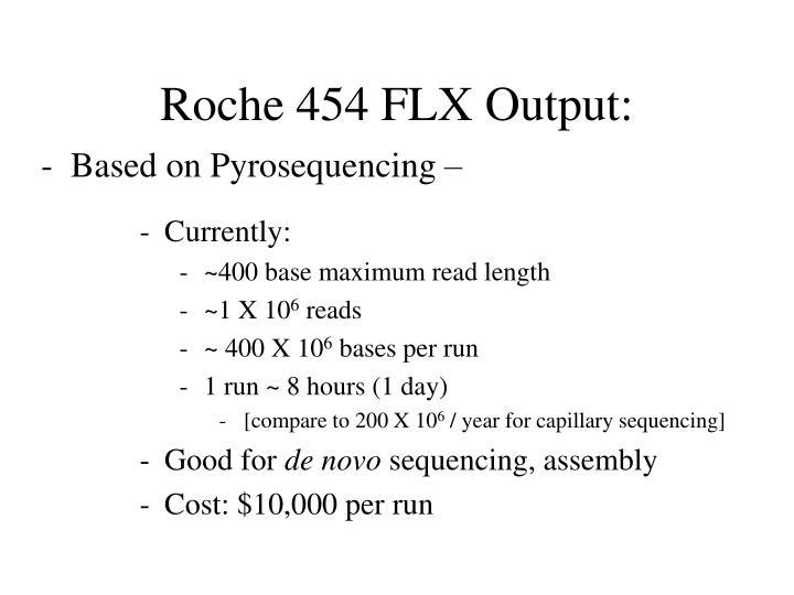 Roche 454 FLX Output: