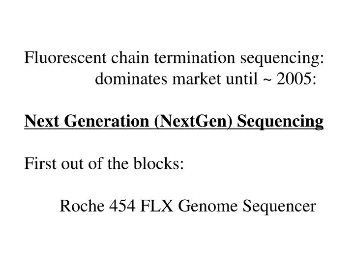 Fluorescent chain termination sequencing: