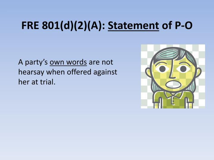FRE 801(d)(2)(A):