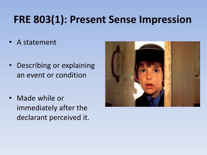 FRE 803(1): Present Sense Impression
