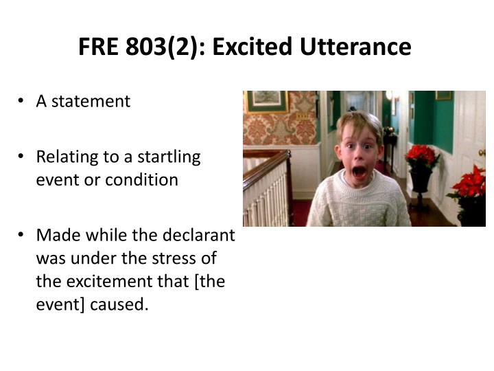 FRE 803(2): Excited Utterance
