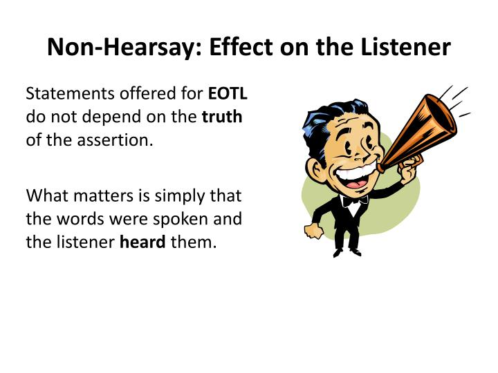 Non-Hearsay: Effect on the Listener