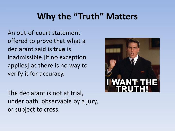 """Why the """"Truth"""" Matters"""