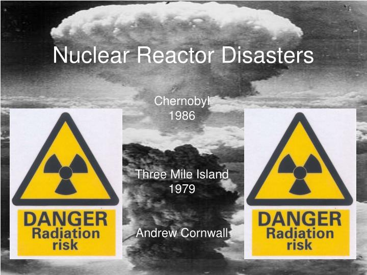 nuclear reactor disasters