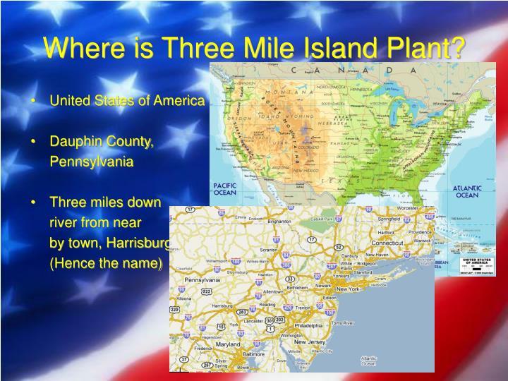Where is Three Mile Island Plant?