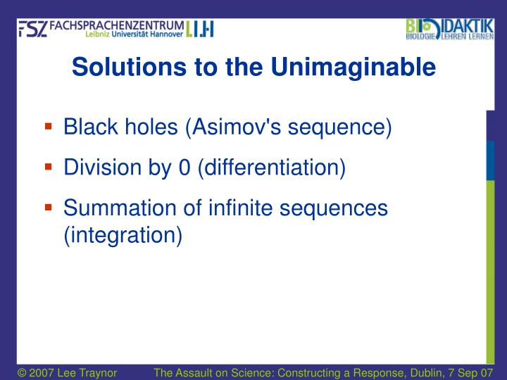 Solutions to the Unimaginable