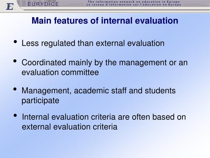 Main features of internal evaluation