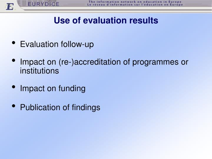 Use of evaluation results