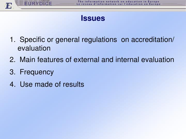 1.  Specific or general regulations  on accreditation/