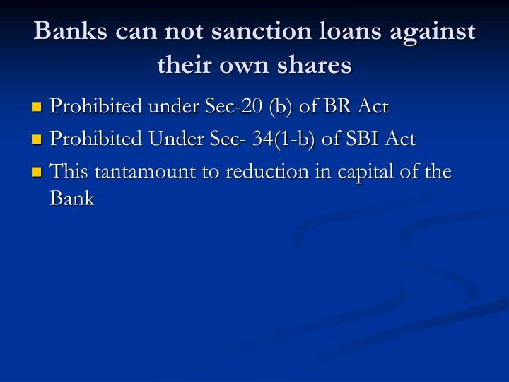 Banks can not sanction loans against their own shares