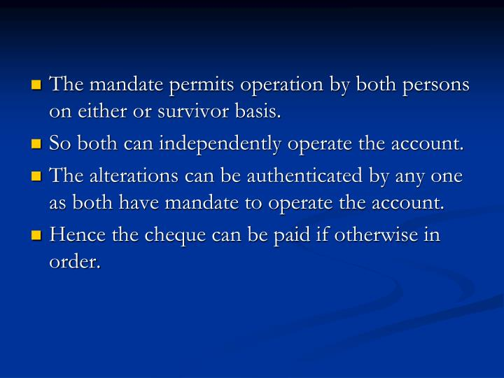 The mandate permits operation by both persons on either or survivor basis.