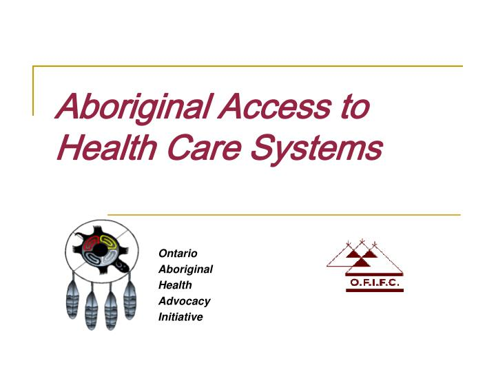 Aboriginal Access to Health Care Systems