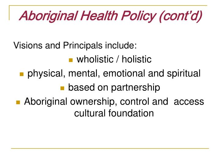 Aboriginal Health Policy (cont'd)