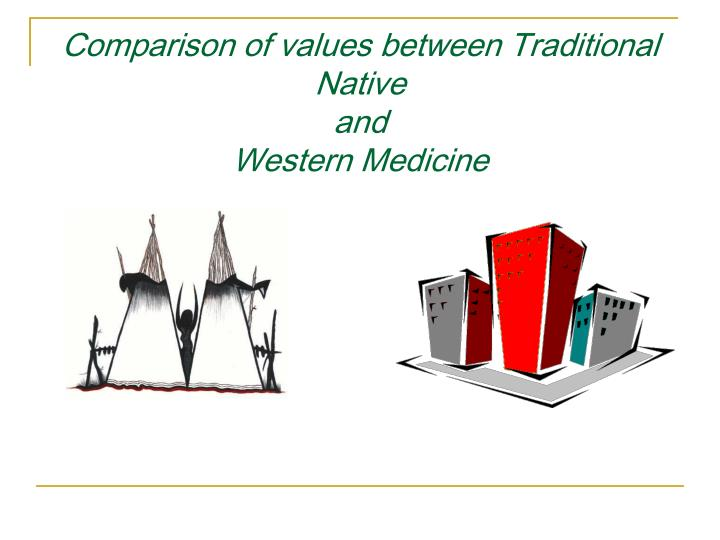 Comparison of values between Traditional Native