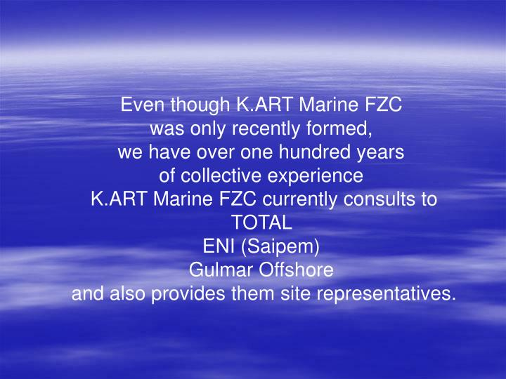 Even though K.ART Marine FZC