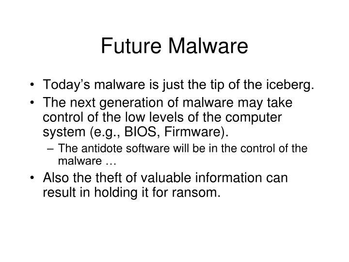 Future Malware