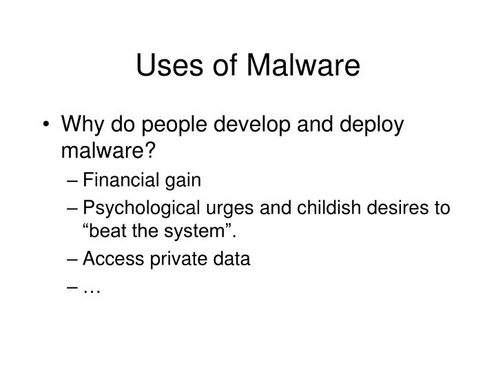 Uses of Malware