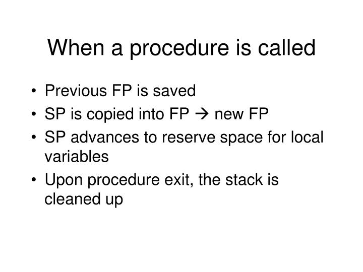When a procedure is called
