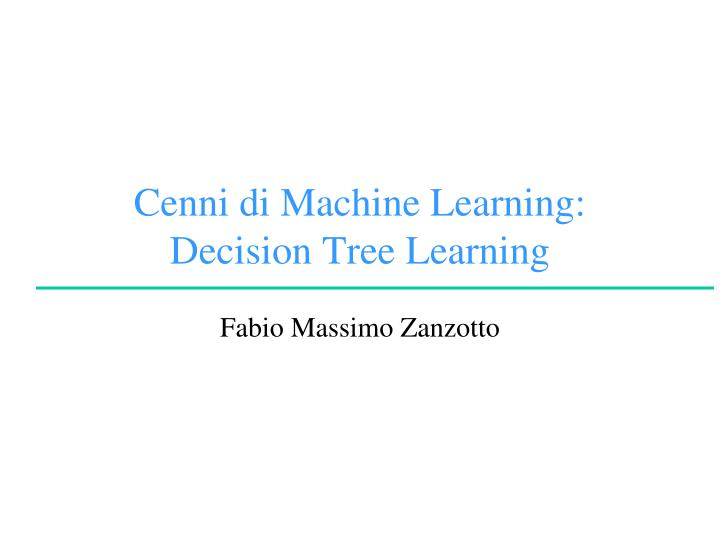 Cenni di machine learning decision tree learning