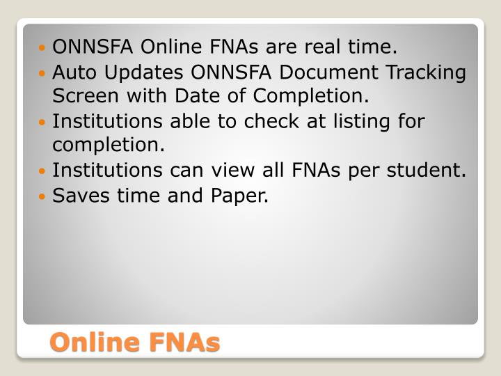 ONNSFA Online FNAs are real time.