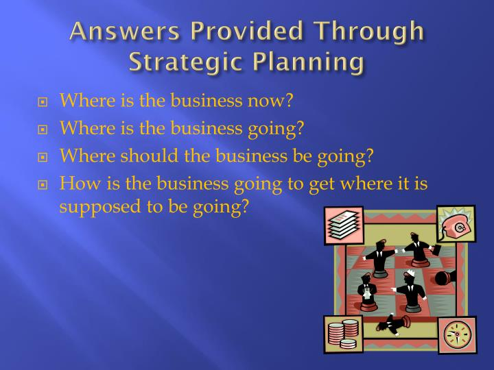 Answers Provided Through Strategic Planning