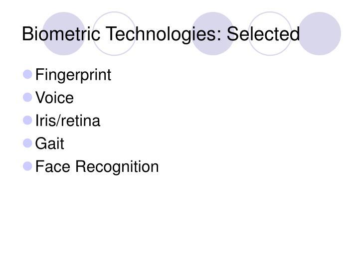 Biometric Technologies: Selected