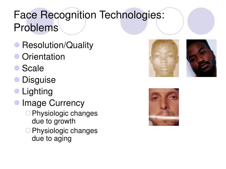 Face Recognition Technologies: Problems