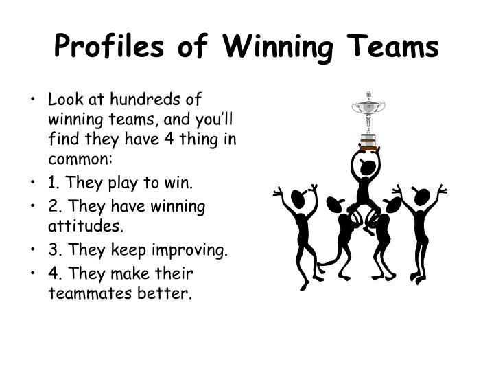 Profiles of Winning Teams