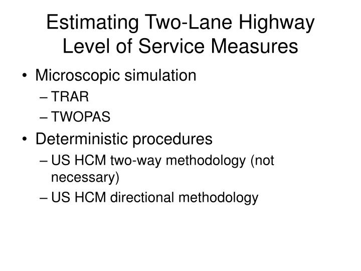 Estimating Two-Lane Highway Level of Service Measures