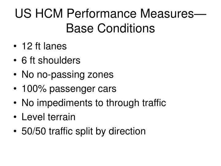 US HCM Performance Measures—Base Conditions