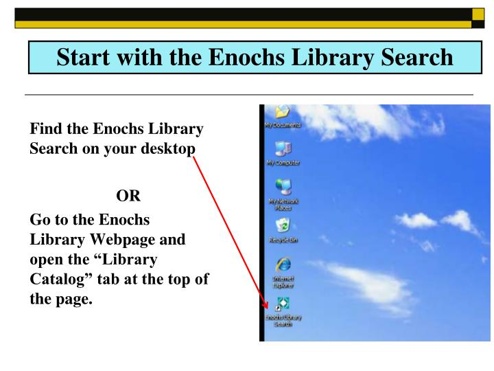 Start with the Enochs Library Search