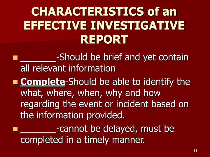CHARACTERISTICS of an EFFECTIVE INVESTIGATIVE REPORT