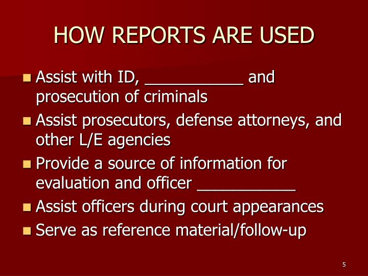 HOW REPORTS ARE USED