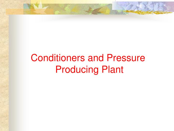 Conditioners and Pressure