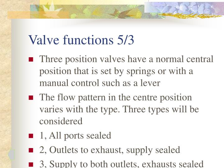 Valve functions 5/3
