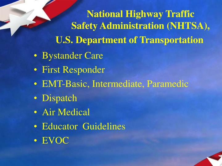 National Highway Traffic          	Safety Administration (NHTSA), U.S. Department of Transportation