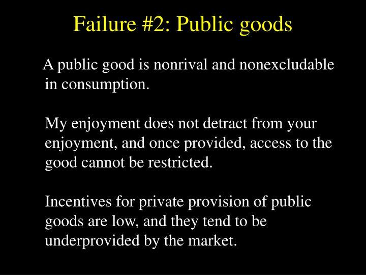 Failure #2: Public goods