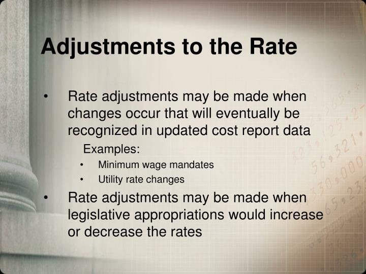 Adjustments to the Rate