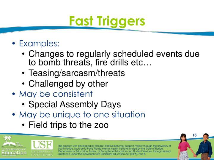 Fast Triggers