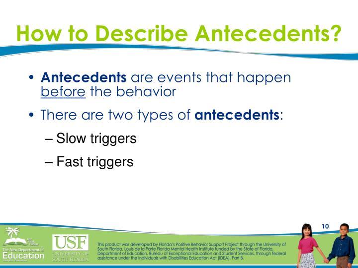 How to Describe Antecedents?