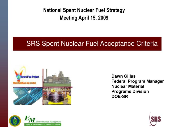 National Spent Nuclear Fuel Strategy Meeting April 15, 2009