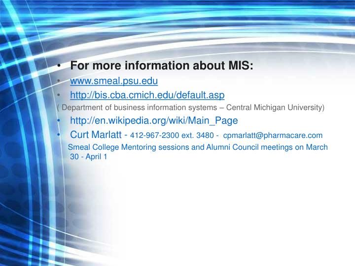 For more information about MIS: