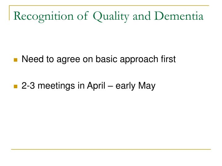 Recognition of Quality and Dementia