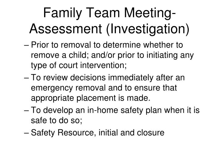 Family Team Meeting-   Assessment (Investigation)