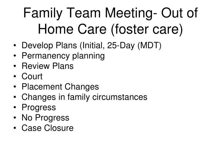 Family Team Meeting- Out of Home Care (foster care)