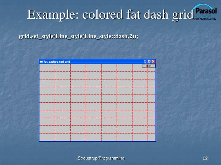 Example: colored fat dash grid
