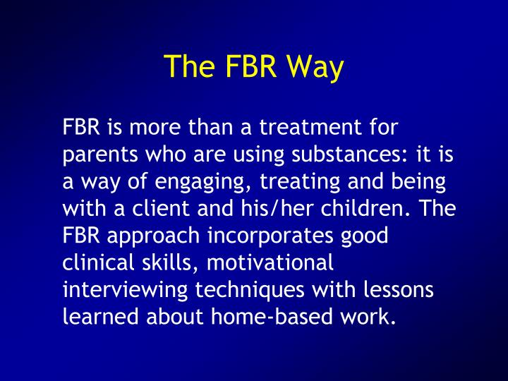 The FBR Way