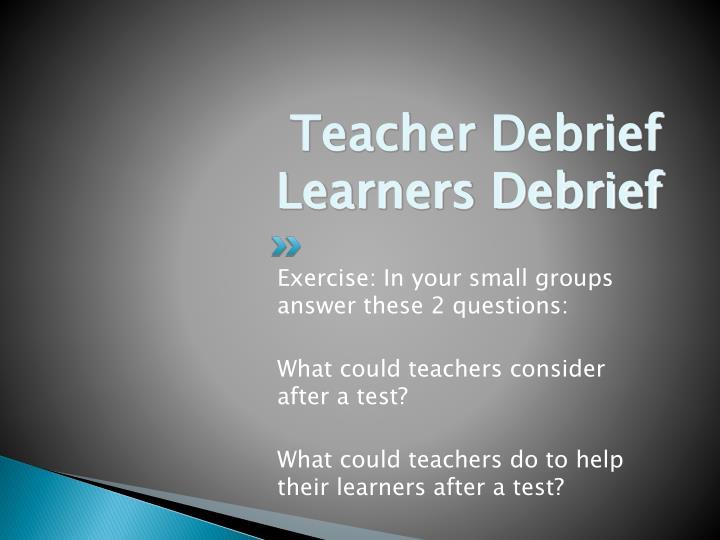 Teacher Debrief
