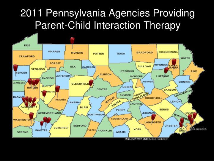 2011 Pennsylvania Agencies Providing Parent-Child Interaction Therapy
