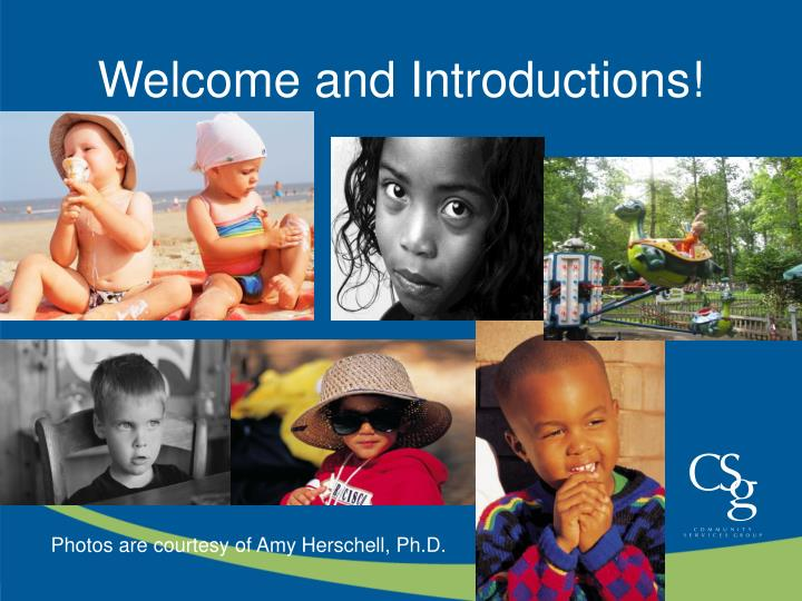 Welcome and Introductions!